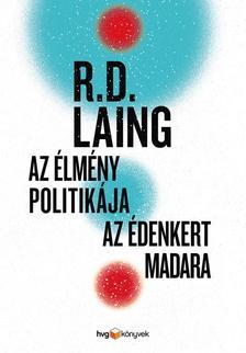 R. D. Laing - Az élmény politikája / Az Édenkert madara