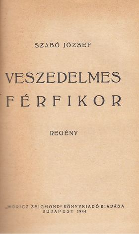 Szabó József - Veszedelmes férfikor [antikvár]