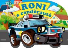 Szabó Zsolt - Roni, a rendőrautó - formára stancolt kartonkönyv