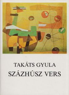 Takáts Gyula - Százhúsz vers [antikvár]