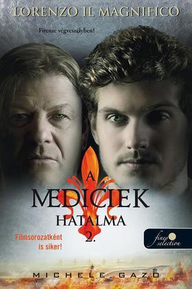 Michele Gazo - Lorenzo Il Magnifico (A Mediciek hatalma 2.) - Firenze végveszélyben!