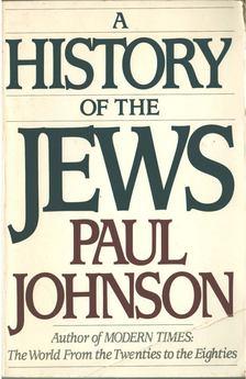 Paul JOHNSON - A History of the Jews [antikvár]