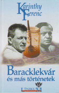 Karinthy Ferenc - Baracklekvár és más történetek [antikvár]