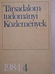 Bőhm Antal - Társadalomtudományi Közlemények 1984/4. [antikvár]