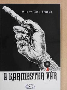 Milley Tóth Ferenc - A karmester vár [antikvár]