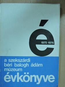 G. Vámos Mária - A szekszárdi Béri Balogh Ádám Múzeum Évkönyve 1975-1976. [antikvár]