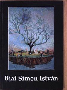 Biai Simon István - Biai Simon István [antikvár]