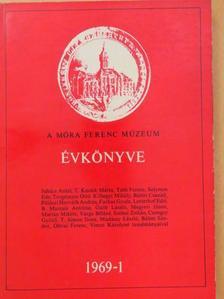 Bálint Csanád - A Móra Ferenc Múzeum Évkönyve 1969/1 [antikvár]