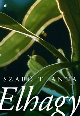 Szabó T. Anna - Elhagy [eKönyv: epub, mobi]