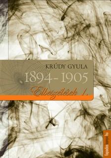 KRÚDY GYULA - Krúdy elbeszélések I. 1894-1905 [eKönyv: epub, mobi]