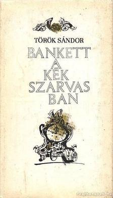 Török Sándor - Bankett a Kék Szarvasban [antikvár]