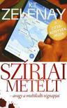 K.T. Zelenay - Szíriai metélt - avagy a muttikulti végnapjai ###