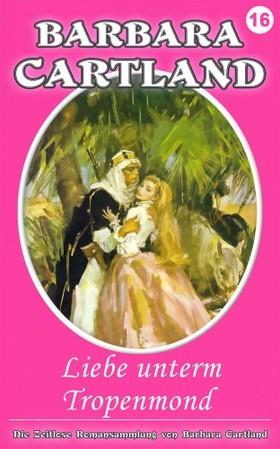 Barbara Cartland - Liebe unterm Tropenmond [eKönyv: epub, mobi]