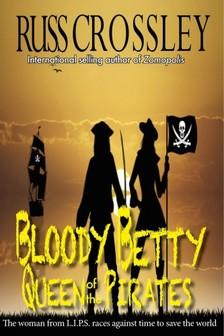 Crossley Russ - Bloody Betty, Queen of the Pirates [eKönyv: epub, mobi]