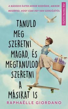 Raphaelle Giordano - Tanuld meg szeretni magad, és megtanulod szeretni a másikat is - Cupido szárnyai papírból vannak