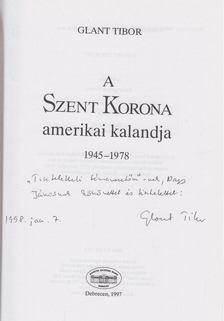 Glant Tibor - A Szent Korona amerikai kalandja (dedikált) [antikvár]