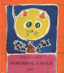 Takáts Gyula - Dorombol a hold [antikvár]