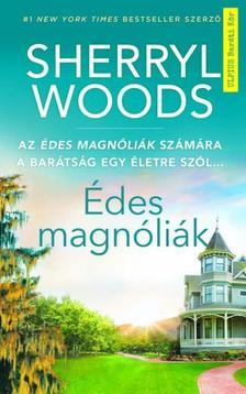 Sherryl Woods - Édes magnóliák