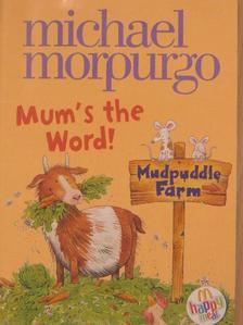 Michael Morpurgo - Mum's the Word! [antikvár]