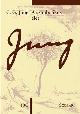 C. G. Jung - A szimbolikus élet (ÖM 18/I)