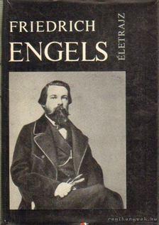Iljicsov, L. F., J. P. Kangyel - Friederich Engels [antikvár]