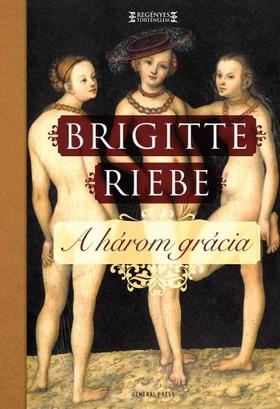 Brigitte Riebe - A három grácia [eKönyv: epub, mobi]