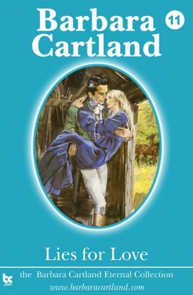 Barbara Cartland - Lies for Love [eKönyv: epub, mobi]