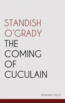 OGrady Standish - The Coming of Cuculain [eKönyv: epub, mobi]