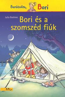 Julia Boehme - Bori és a szomszéd fiúk - Bori regény 14.