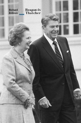 Richard Aldous - Richard Aldous: Reagan és Thatcher