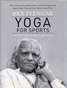 B.K.S. Iyengar - Yoga for Sports: A Journey Towards Health And Healing [antikvár]