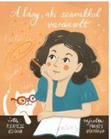 Kertész Edina - A lány, aki szavakkal varázsolt