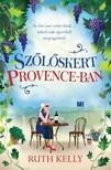 Ruth Kelly - Szőlőskert Provence-ban [eKönyv: epub, mobi]