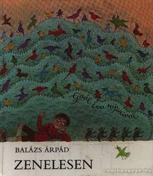 BALÁZS ÁRPÁD - Zenelesen [antikvár]