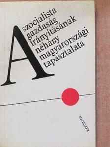 Ballai László - A szocialista gazdaság irányításának néhány magyarországi tapasztalata [antikvár]