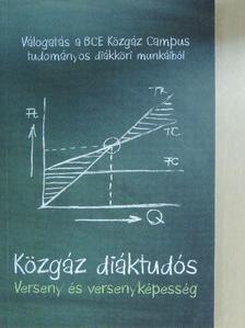 Révész Gábor - Közgáz diáktudós - Verseny és versenyképesség [antikvár]
