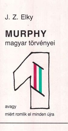 Elky, J .Z. - Murphy magyar törvényei [antikvár]
