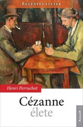 HENRI PERRUCHOT - Cézanne élete [eKönyv: epub, mobi]