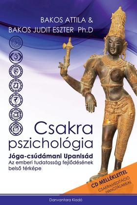 Bakos Attila és Bakos Judit Eszter PhD - Csakra Pszichológia
