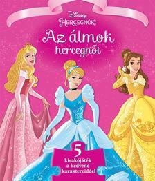 NINCS SZERZŐ - Disney - Szivacsos kirakós könyv - Az álmok hercegnői