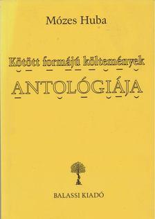 Mózes Huba - Kötött formájú költemények antológiája [antikvár]