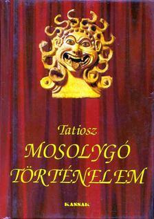 TATIOSZ - Mosolygó történelem [antikvár]