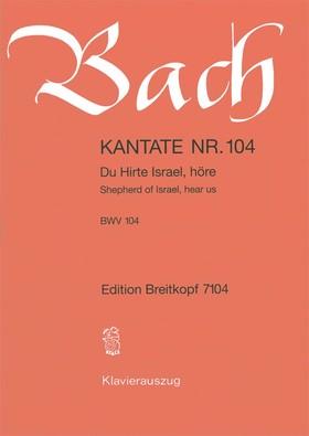 J. S. Bach - KANTATE NR. 104 - DU HIRTE ISRAEL, HÖRE - BWV 104 - KLAVIERAUSZUG