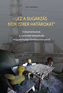 """Cseh Gergő Bendegúz, Haász Réka, Katona Klára, Ring Orsolya, Tóth Eszter (szerk.) - """"Ez a sugárzás nem ismer határokat"""" [eKönyv: pdf]"""