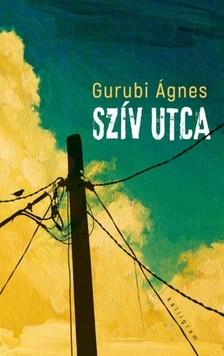 Gurubi Ágnes - Szív utca [eKönyv: epub, mobi]