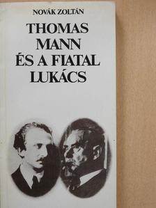 Novák Zoltán - Thomas Mann és a fiatal Lukács [antikvár]