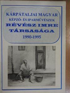 Balla D. Károly - Kárpátaljai Magyar Képző- és Iparművészek Révész Imre Társasága 1990-1995 [antikvár]