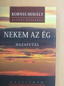 Kornis Mihály - Nekem az ég [antikvár]