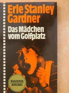 Erle Stanley Gardner - Das Mädchen vom Golfplatz [antikvár]