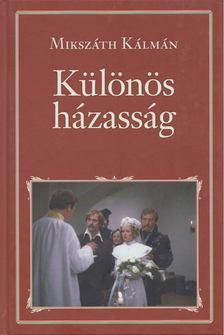 MIKSZÁTH KÁLMÁN - Különös házasság [antikvár]